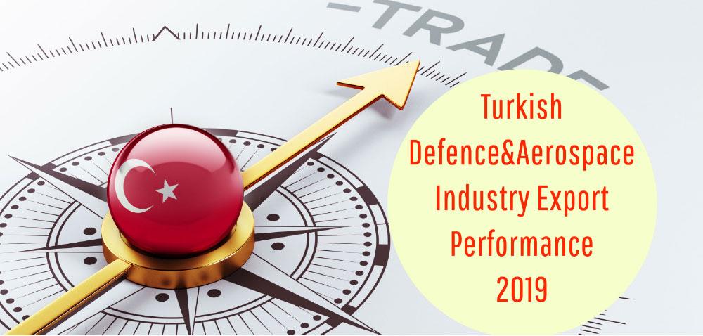 Turkish Defence & Aerospace Export Surpassed US$ 2,74 Billion in 2019!