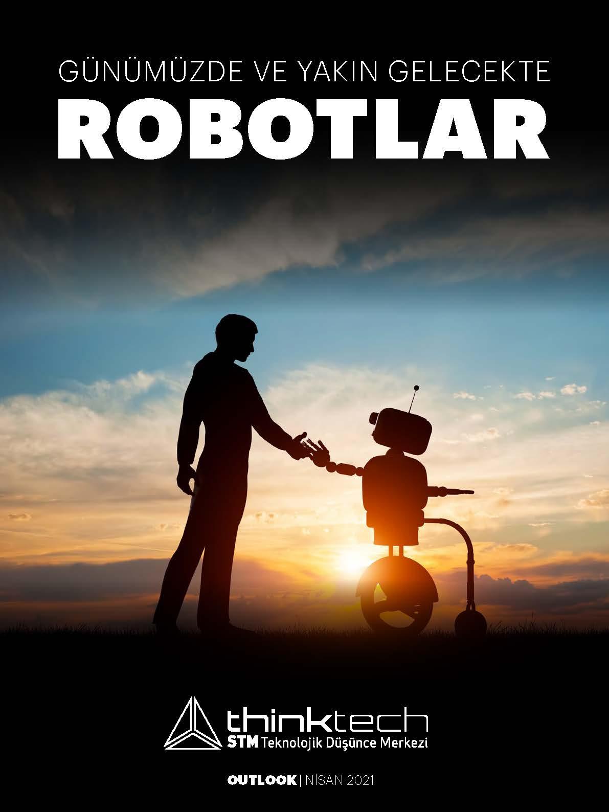 STM THINKTECH OUTLOOK RAPORU YAYIMLANDI: ROBOTLAR İŞBAŞINDA!